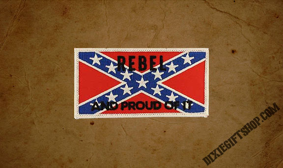 Rebel and proud of it patch